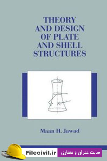 کتاب Theory and Design of Plate and Shell Structures