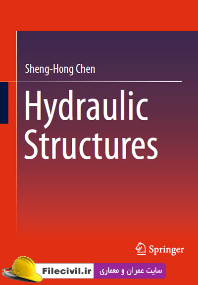 کتاب Hydraulic Structures 2015 by Sheng-Hong Chen